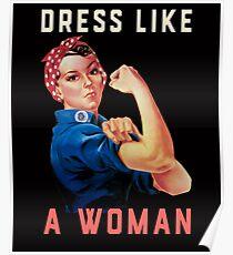 Kleiden Sie sich wie eine Frau - machen Sie Geschichte und bleiben Sie fies Poster