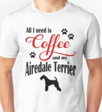 Coffee and my Airdale Terrier Unisex T-Shirt