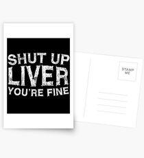 Shut Up Liver You're Fine Postcards