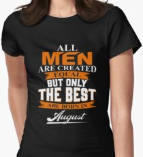 all men are created equal but only the best are born in augustall men are created equal but only the best are born in august T-Shirt