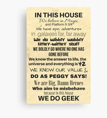In This House...We Do Geek Canvas Print