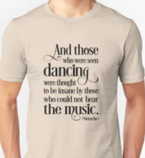 And those who were seen dancing ... Unisex T-Shirt