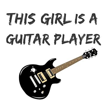 This Girl is a Guitar Player by NadiaNascimento