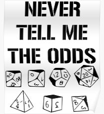 Never Tell Me The Odds D20 RPG Games Dice Meme Poster