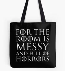 For The Room Is Messy and Full of Horrors Tote Bag
