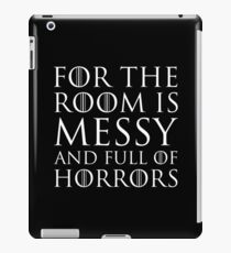For The Room Is Messy and Full of Horrors iPad Case/Skin