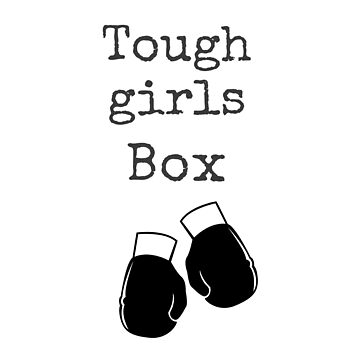 Tough Girls Box by NadiaNascimento