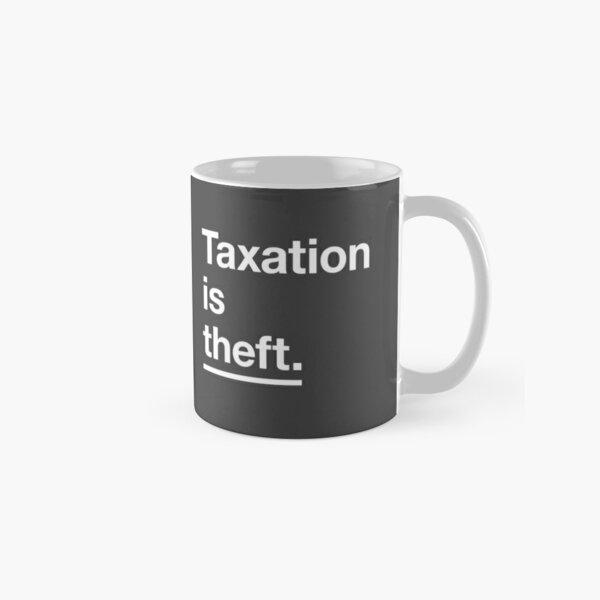 Taxation is Theft Original Classic Design Classic Mug