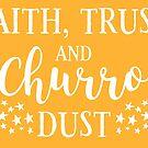 Faith, Trust, and Churro Dust by Ann Frazier