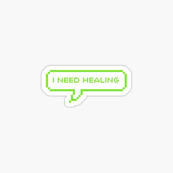 I need healing Sticker