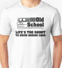 E30 Life's too short to drive boring cars T-Shirt
