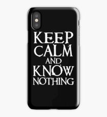 Keep Calm, Know Nothing iPhone Case