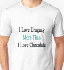 I Love Uruguay More Than I Love Chocolate  T-Shirt