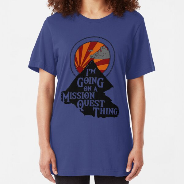 I'm Going on a Mission Quest Thing Slim Fit T-Shirt