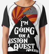 I'm Going on a Mission Quest Thing Chiffon Top