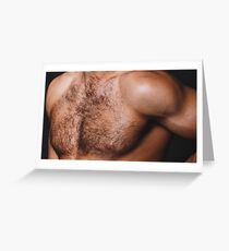hairy chest Greeting Card
