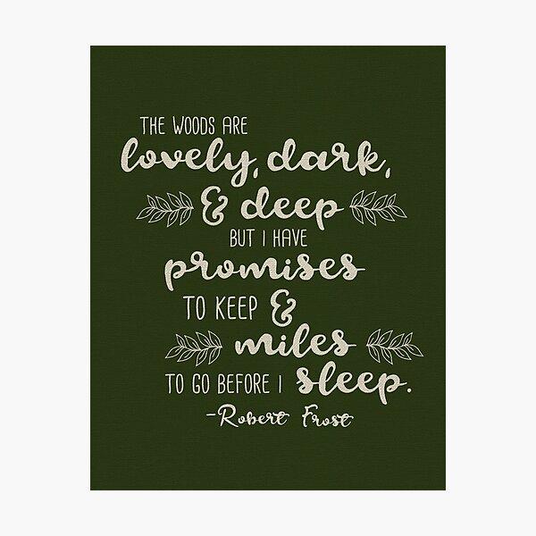 Miles to Go Before I Sleep Photographic Print