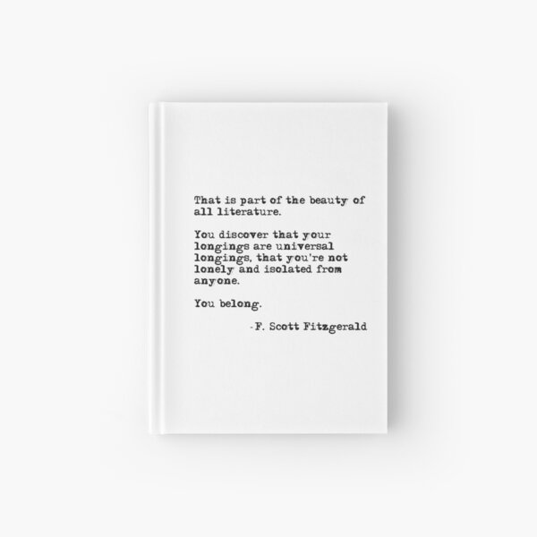 The beauty of all literature - F Scott Fitzgerald Hardcover Journal