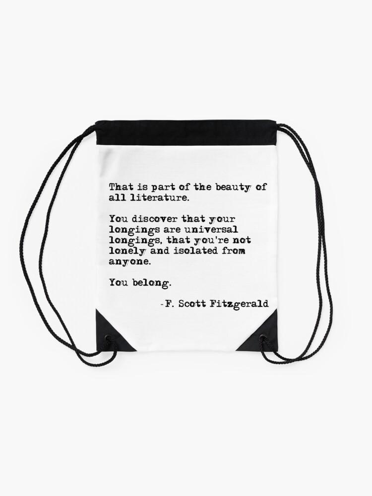 Alternate view of The beauty of all literature - F Scott Fitzgerald Drawstring Bag