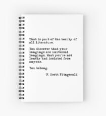 The beauty of all literature - F Scott Fitzgerald Spiral Notebook