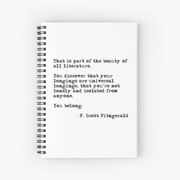 The beauty of all literature - F Scott Fitzgerald Spiral Notebook