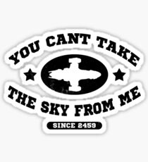 You Cant Take the Sky From Me Sticker