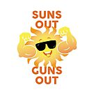 SUNS OUT GUNS OUT by Atlas Designs