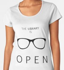 The Library is Open Women's Premium T-Shirt