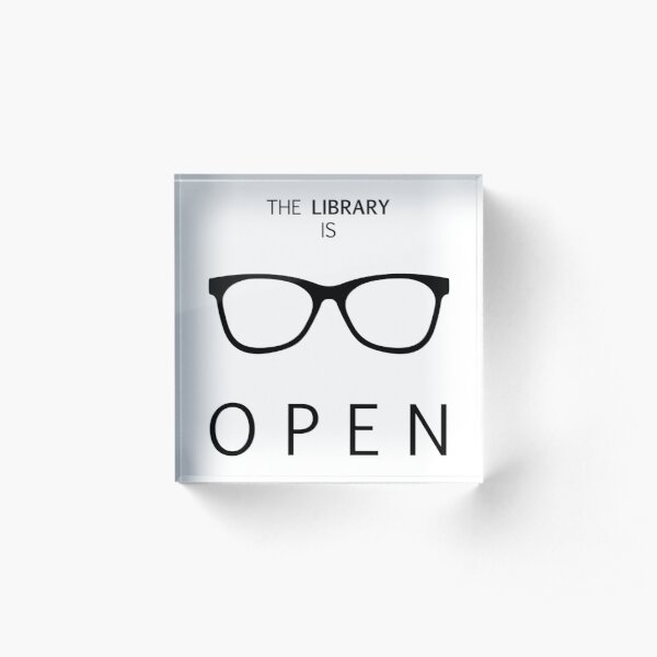 The Library is Open Acrylic Block