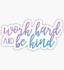Work Hard & Be Kind Sticker