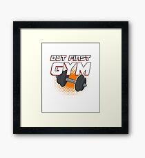 But First Gym Framed Print