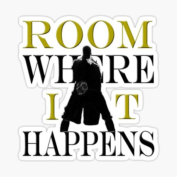 Burr Room Where It Happens Sticker