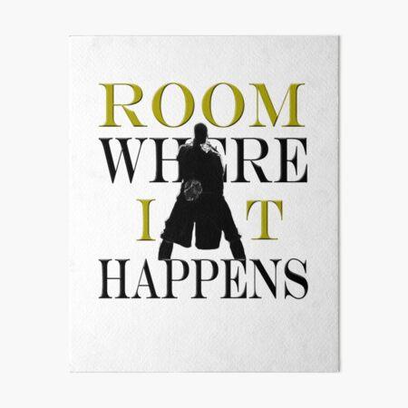 Burr Room Where It Happens Art Board Print