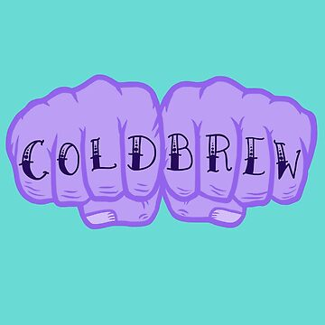 Cold Brew  by MetalDoggy