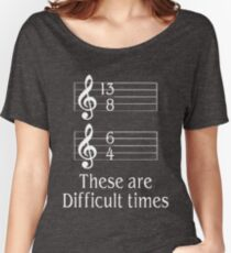 MUSICIANS These are difficult times Women's Relaxed Fit T-Shirt