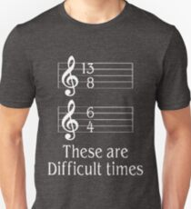 MUSICIANS These are difficult times Unisex T-Shirt
