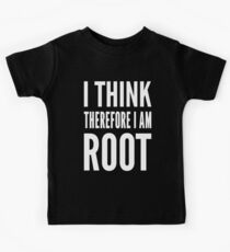 I think therefore I am root - Computer Admin Parody Design Kids Tee