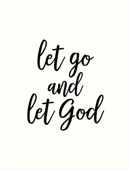 Let Go And Let God Art Prints By Funkythings Redbubble