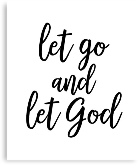 Let Go And Let God Canvas Prints By Funkythings Redbubble