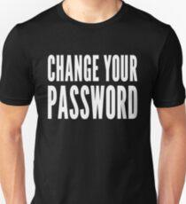 Change your password - Computer Security Awareness Design Unisex T-Shirt