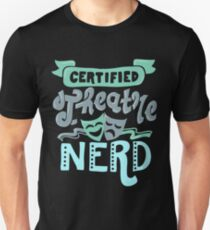 Zertifizierter Theater-Nerd Unisex T-Shirt