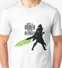 What is broken Can be reforged T-Shirt
