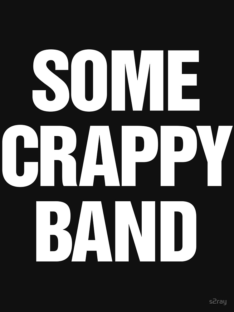 Some Crappy Band | Unisex T-Shirt