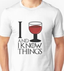 I drink and I know things - Tyrion Lannister T-Shirt