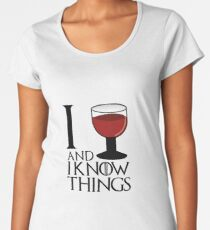 I drink and I know things - Tyrion Lannister Women's Premium T-Shirt