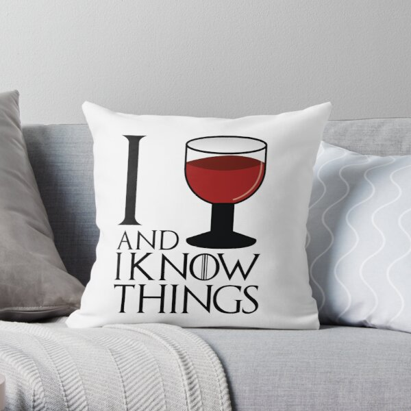 I drink and I know things - Tyrion Lannister Throw Pillow