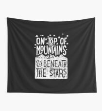 ON TOP OF MOUNTAINS BENEATH THE STARS Wall Tapestry
