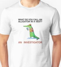 What do you call an alligator in a vest? Slim Fit T-Shirt