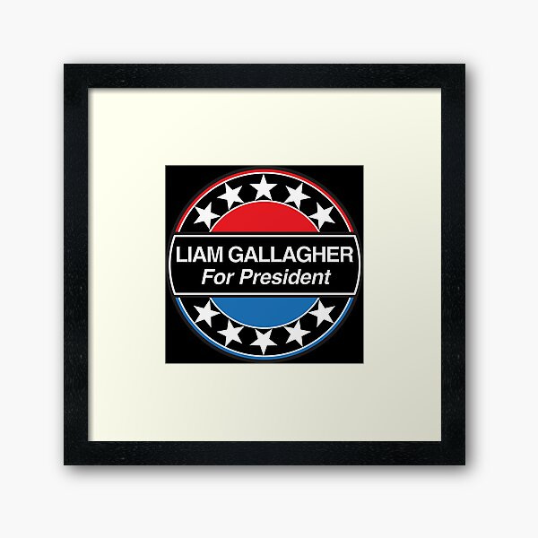 LIAM GALLAGHER FOR PRESIDENT [TYPE 2] - OASIS BAND TRIBUTE - MADE IN THE 90s Framed Art Print