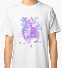 All of Time & Space Classic T-Shirt